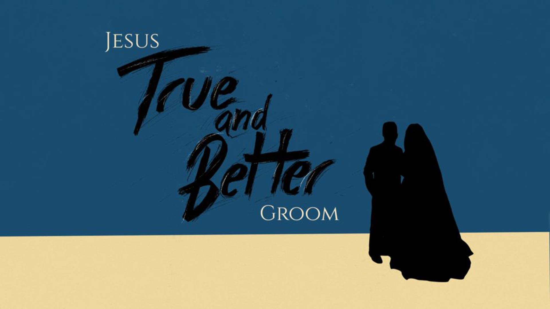 Jesus: True and Better Groom Image