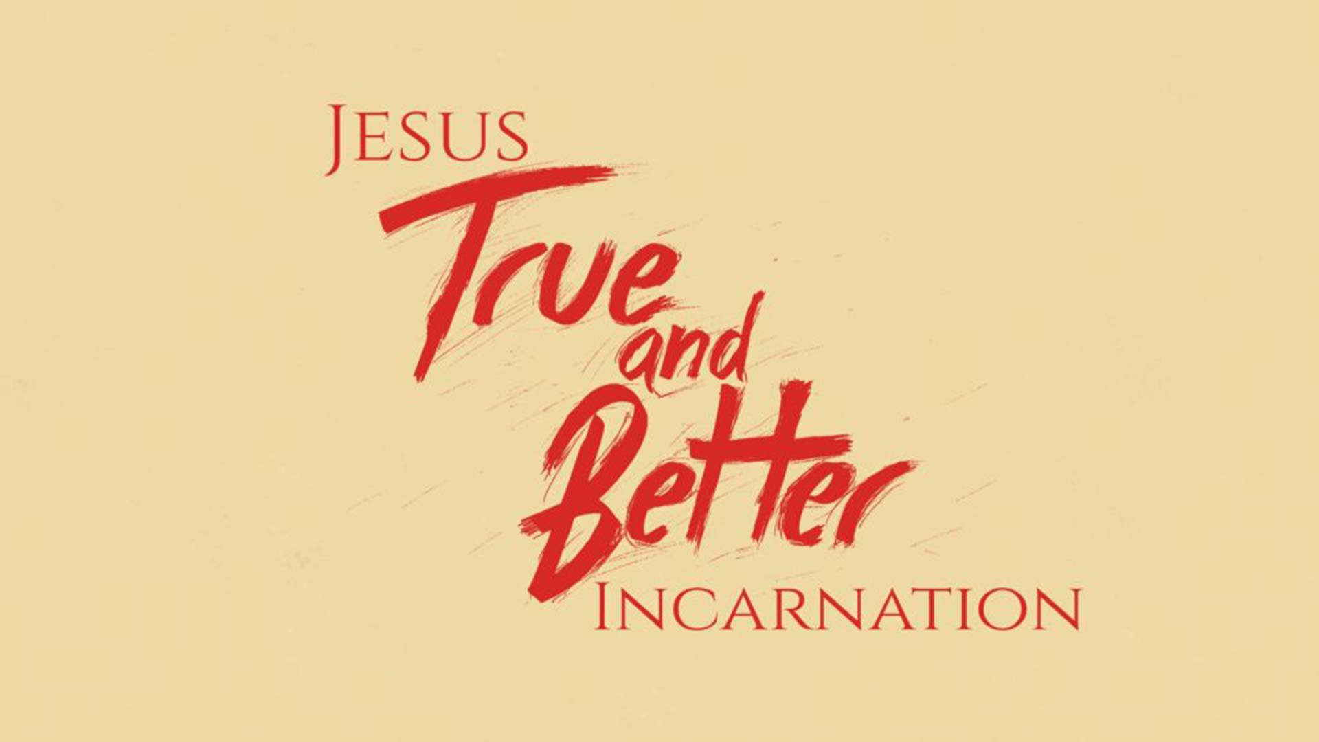 Jesus: True and Better Incarnation Image