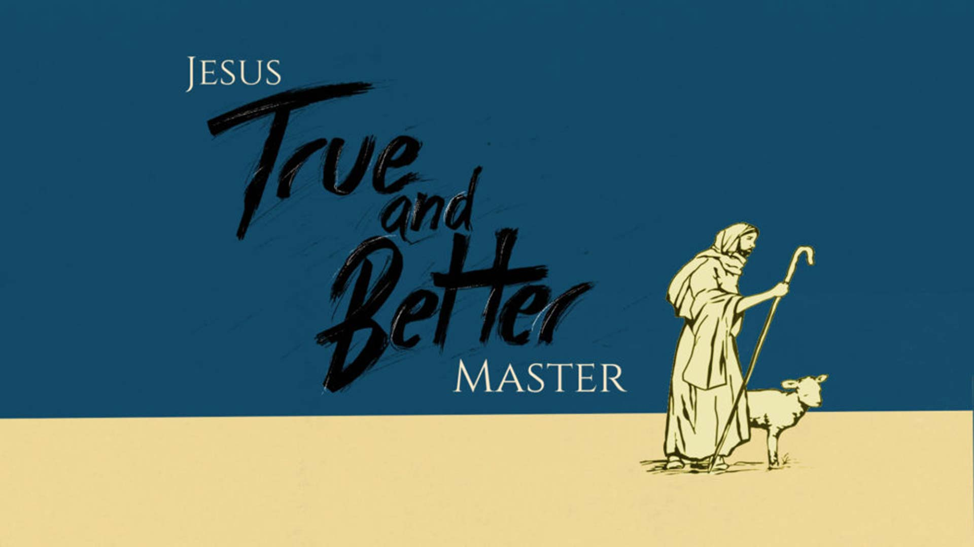 Jesus: True and Better Master Image