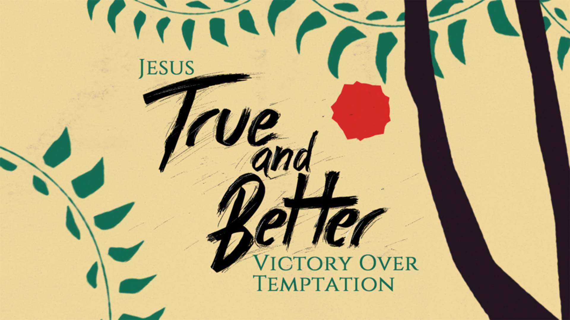 Jesus: True and Better Victory over Temptation Image
