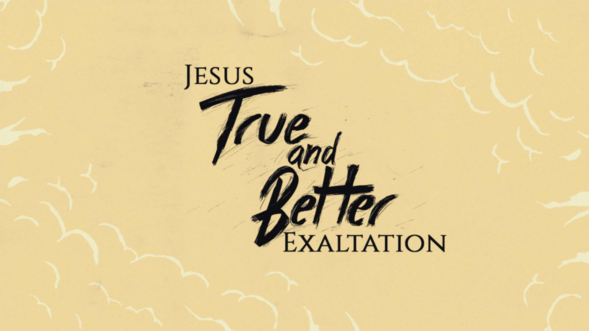 Jesus: True and Better Exaltation Image